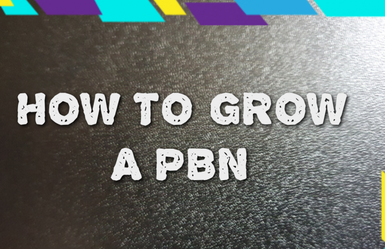How to grow a PBN